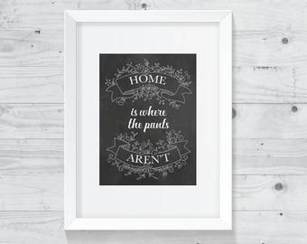 Home Is Where The Pants Aren't Quote Print - Funny Home Decor Printable - Funny Home Art - Digital Download Print