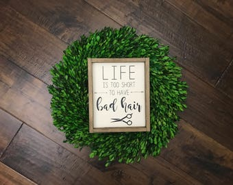Life is Too Short to Have Bad Hair // Wood Framed Sign // Farmhouse Style // Hair Stylist Hairdresser Salon Sign // Hair Sign // Wood Sign