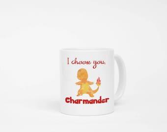 I Choose You Charmander Watercolor Mug. Pokemon Mug, Pokemon Trainer Mug, Charmander, Video Game Lover Mug, Boyfriend Gift, Girlfriend Gift