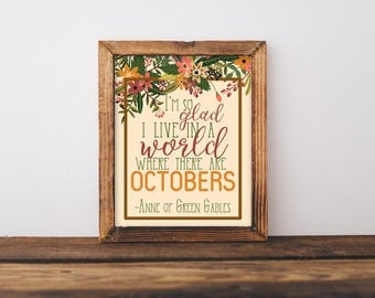 I'm So Glad I Live in a World Where There are Octobers Anne of Green Gables Prints, Fall Decor, Autumn Decor, Dorm Decor, Bookworm for Her