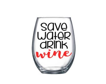 Save Water Drink Wine, Wine Pun, Funny Wine Glass, Wine Gift, Cute Wine Glass, Stemless Wine Glass, Gifts For Her, Under10, Birthday Gift