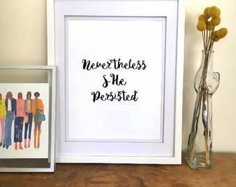 Nevertheless She Persisted Print - Feminist Gifts for Women - Badass Women - Feminist Print Feminist Merch Feminist Gift Ideas Feminist Art