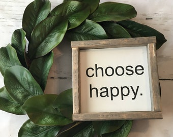 Choose Happy, mini sign, farmhouse sign, inspirational