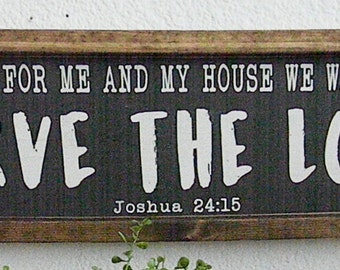 As For Me and My House| Joshua24:15|wood sign| Farmhouse style|