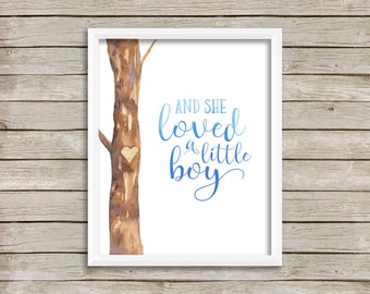 And She Loved a Little Boy Print-Boy Print-Boy Nursery Print-The Giving Tree Print-New Mother Print-Boy Room Print-Instant Download-Wall Art