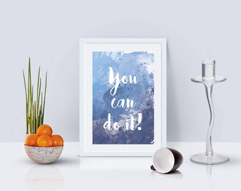 You Can Do It Quote, Blue Quote, Motivational Quote, Encouragement, Motivation, 5x7, digital download, instant download