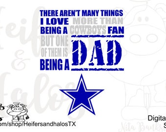 There aren't many things I love more than being a cowboys fan but one of them is being a dad - cowboy dad, cut file, svg, png, sil, dxf, pdf