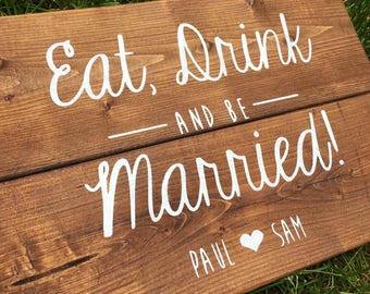 Eat Drink And Be Married Wood Sign | White on Wood