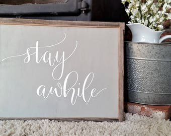 Stay awhile sign.