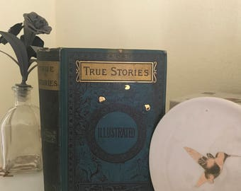 1878 Nathaniel Hawthorne's True Stories from History and Biography Twenty-Third Edition Illustrated