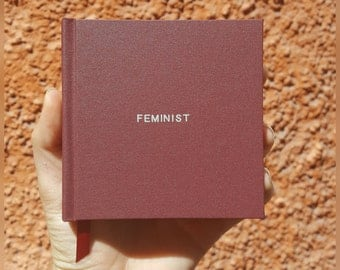 FEMINIST Notebook / Sketchbook / Journal - Handmade - Unique - Square (10.5 x 10.5 cm) - Feminist collection