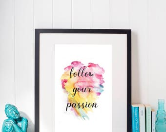 FOLLOW YOUR PASSION printable wall art decor
