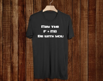 Star Wars - Star Wars Shirt - Star Wars SVG - Darth Vader - Funny Science Shirt - Star Wars Birthday - May The Force Be With You
