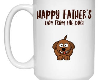 Happy Father's Day From The Dog Funny Coffee Mug For Dad