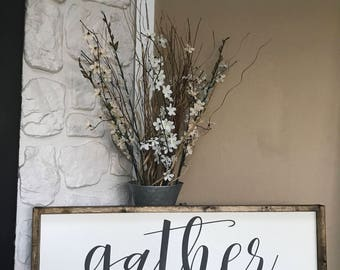 Gather. Gather Sign. Wood Sign. Wood Framed Sign. Wood Frame. Rustic. Farmhouse. Wall Decor.