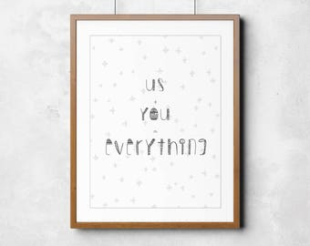 Us + You = Everything -  Nursery Wall Art Print, Instant Download, Baby Gift, Printable Art, Modern Print, Baby Decor, 8x10, Print at Home
