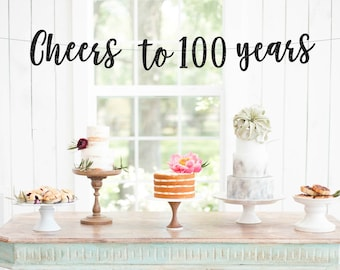 Cheers to 100 Years Banner, 100th Birthday Party, 100th Anniversary, 100th Birthday Sign, 100th Birthday Decor, 100th Party Banner