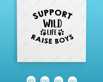 Support Wildlife Raise Boys SVG Cutting File | Instant Download | Cricut and Silhouette | Mom Life | Boy Mom | Mom of Boys Count LB557