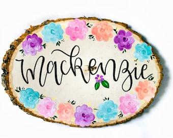CUSTOM // Personalized Wood Name Sign // Wood Slice // Girl Gift // Flowers