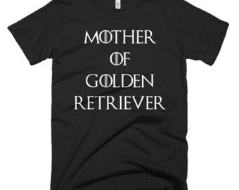 Golden Retriever Shirt - Best Golden Retriever Tee - Gift for Funny Golden Retriever Tees - Mother Of Golden Retriever - Mother Of Dragons