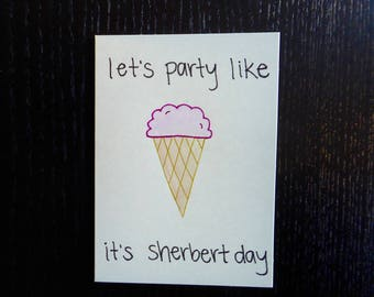 Let's Party Like It's Sherbert Day Card w/ Envelope | Pun Card | Punny Card | Birthday Card