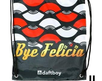 Bye Felicia Back Sack