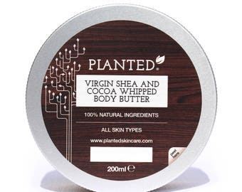 Planted's Virgin Shea and Cocoa Whipped Body Butter 200ml | 100% natural | All skin types | Free postage to UK!