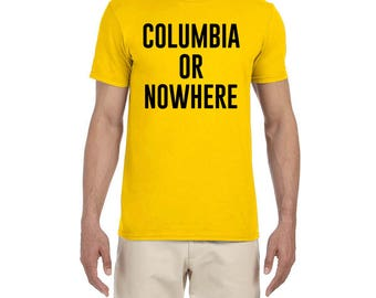 Columbia or Nowhere high quality T-shirt