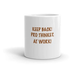 Keep Back!  Pro Thinker At Work!  Mug
