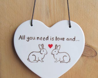 Hanging Ceramic Heart - 'All you need is love and...'