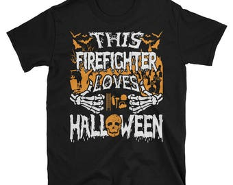 This Firefighter Loves Halloween UNISEX T-Shirt Gift for Firefighter