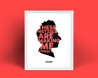 Seinfeld Print | Cosmo Kramer Silhouette Print | These Pretzels Are Making Me Thirsty  | Physical Print