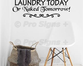 Laundry Today Or Naked Tomorrow Wall Decal Stencil Sticker