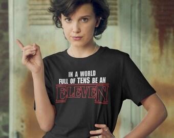 Stranger Things 11 Svg | In a World Full Of Tens Be An Eleven Design | Svg Png | Make A T-shirt | Wall Art | Card | Pillow | Mug | Etc
