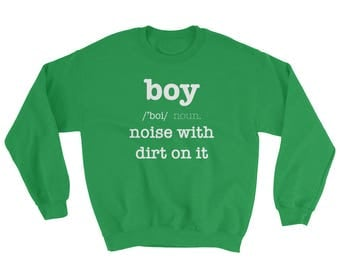 Definition Of A Boy, Noise With Dirt On It Sweatshirt