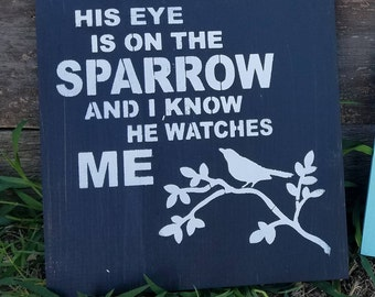 His Eye Is On The Sparrow sign