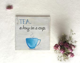 TEA. A hug in a cup. Gifts for Tea Lovers | Tea Lovers Wall Art, Wall Art | Kitchen Wall Art, Wall Decor | Gifts for Kitchen