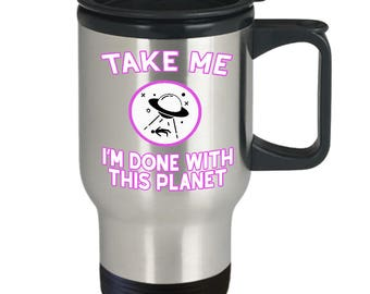 Aliens UFO Mug - Alien Abduction UFOs Roswell - Nerd Gift Sci-Fi Office - Take Me - UFO Coffee Mug Tea Cup 14oz Stainless Steel Travel Mug