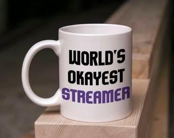 Streamer Mug Gift - World's Okayest Streamer - Coffee & Tea 11 Ounce Mug Gift for Gamers Twitch YouTube Streamers Ideas