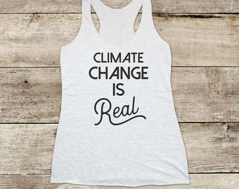 Climate Change is Real - environmental ecologic Soft Tri-blend Soft Racerback Tank fitness gym yoga exercise birthday gift funny tank