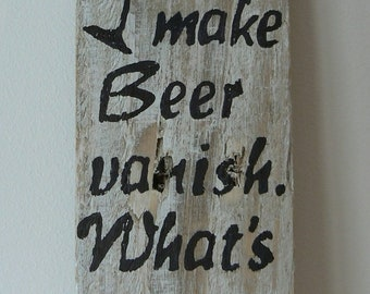 BOTTLE OPENER - I make Beer Vanish...