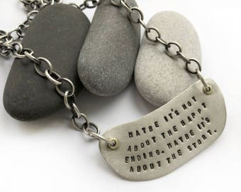 Sterling Silver Inspiration Necklace Maybe it's not about the happy ending Hand Stamped Brass Grommets 18 Inch Cable Chain