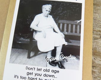 Funny Old Age Birthday Card- Happy Birthday Don't let old age get you down, It's too hard to get back up- Kraft card Stock matching envelope