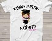 Kindergarten graduation shirt - funny kindergarten nailed it girls personalized graduation Tshirt  mscl-063