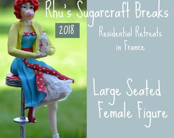 Seated Female Figure, Cake Decorating Courses, Residential Sugarcraft Class, Creative Retreat, Cake Toppers,  Sugarcraft Workshop