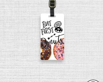 Luggage Tag  But First Dounuts Doughnuts Metal Luggage Tag  With Custom Info On Back, Single Tag