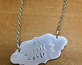 Do Epic Shit hand stamped plaque necklace