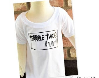 Terrible Twos Nailed It toddler tee,Terrible twos tshirt,toddler 2 year old tee,2 year old tshirt,terrible 2,2 year old shirt
