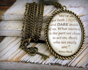 Necklace quote Harry Potter quote Sirius Black We all have both light and dark quote antique pendant magic necklace Harry Potter gift