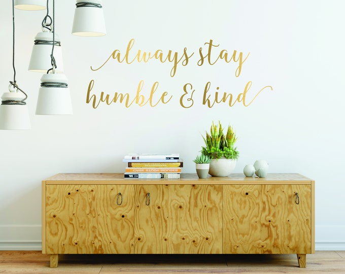 Always Stay Humble and Kind Wall Decal // Humble Decal // Bedroom Decor // Quote Decal // Wall Decor // Humble and Kind Decal